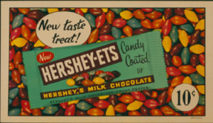 Brightly colored Hershey-Ets were introduced in 1956.