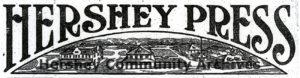 Hershey Pressoriginal masthead, 1909